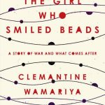 The Girl Who Smiled Beads: A Story of War and What Comes After (Paperback)