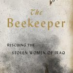 The Beekeeper: Rescuing the Stolen Women of Iraq (Paperback)